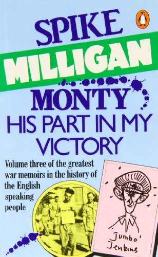 Monty: His Part in My Victory (War Biography Vol. 3)