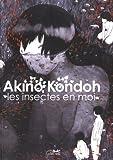 echange, troc Akino Kondoh - Les Insectes en moi