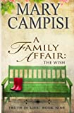 img - for A Family Affair: The Wish, Truth in Lies, Book 9 (Volume 9) book / textbook / text book