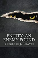 Entity: An Enemy Found