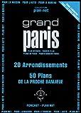 Grand Paris : 20 arrondissements, 50 plans de la proche banlieue