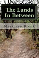 The Lands In Between (Volume 1)