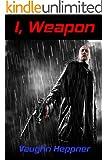 I, Weapon