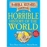 The Horrible History of the World (Horrible Histories Handbooks)by Terry Deary