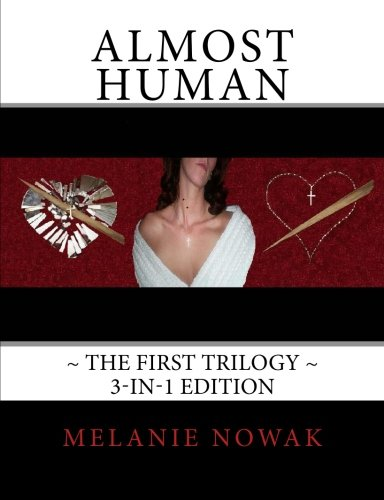 ALMOST HUMAN ~The First Trilogy~: 3-in-1 Edition