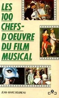 Les 100 chefs-d'oeuvre du film musical par Jean-Marc Bouineau