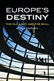 img - for Europe's Destiny: The Old Lady and the Bull book / textbook / text book