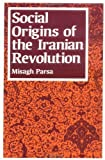 img - for Social Origins of the Iranian Revolution (Studies in Political Economy) by Parsa, Misagh(September 1, 1989) Paperback book / textbook / text book