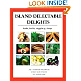 Island Delectable Delights: Roots, Fruits, Veggies & Soups