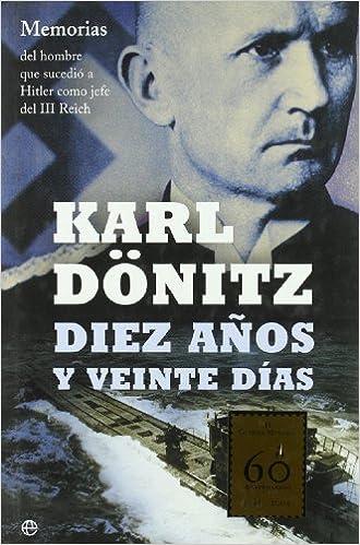 Diez años y veinte días, de Karl Dönitz
