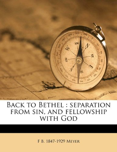 Back to Bethel: separation from sin, and fellowship with God