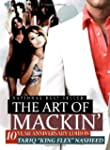 The Art of Mackin'-10 Year Anniversar...