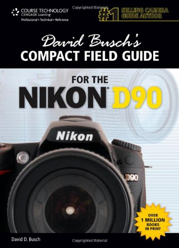 David Busch's Compact Field Guide for the Nikon D90 1435458591 pdf
