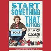 Start Something That Matters   [Blake Mycoskie]