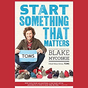 Start Something That Matters | [Blake Mycoskie]