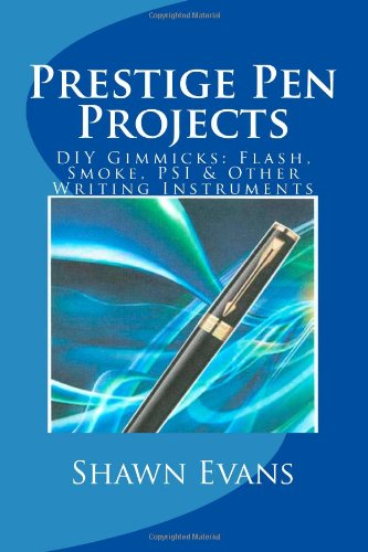 Prestige Pen Projects: DIY Gimmicks: Flash, Smoke, PSI & Other Writing  Instruments
