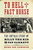 img - for To Hell on a Fast Horse: The Untold Story of Billy the Kid and Pat Garrett by Mark Lee Gardner (2011-03-01) book / textbook / text book