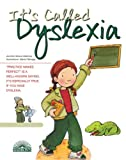 Its Called Dyslexia (Live and Learn Series)