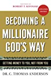 img - for Becoming a Millionaire God's Way: Getting Money to You, Not from You book / textbook / text book