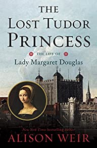 The Lost Tudor Princess: The Life of…