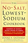 The No-Salt, Lowest-Sodium Cookbook:...