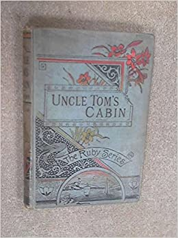 Uncle tom 39 s cabin a picture of slave life in america for Uncle tom s cabin first edition value
