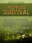 Preppers Survival: 50 MORE Survival A...