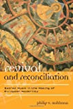 Revival and Reconciliation: Sacred Music in the Making of European Modernity (Europea: Ethnomusicologies and Modernities)