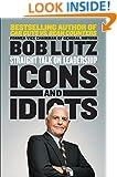 Icons and Idiots: Straight Talk on Leadership