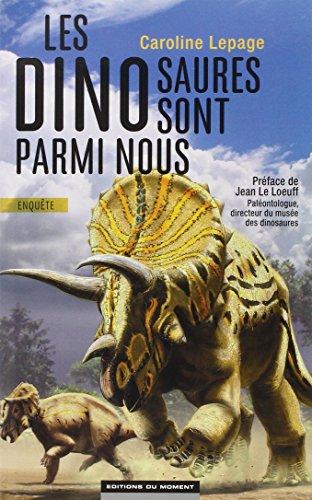 Les dinosaures sont parmi nous : enquête