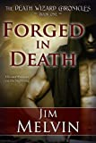 Forged In Death, Book 1 of The Death Wizard Chronicles: Volume 1