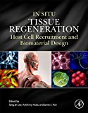 img - for In Situ Tissue Regeneration: Host Cell Recruitment and Biomaterial Design book / textbook / text book