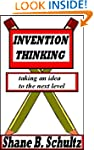 Invention Thinking: Taking an Idea To...