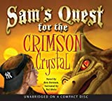Sam's Quest for the Crimson Crystal (Unabridged Audio Book)