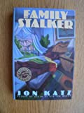 The Family Stalker (0385469039) by Katz, Jon