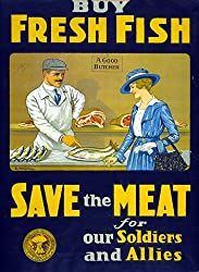 Buy Fresh Fish, Save the Meat War I Poster Photograph - Beautiful 16x20-inch Photographic Print from the Library of Congress Collection