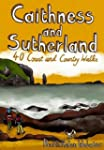 Caithness and Sutherland: 40 Coast an...