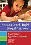 img - for Assessing Spanish English Bilingual Preschoolers: A Guide to Best Approaches and Measures book / textbook / text book