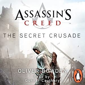 Assassin's Creed: The Secret Crusade | [Oliver Bowden]