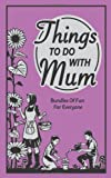 Alison Maloney Things to do with Mum