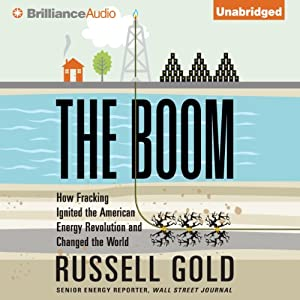 The Boom: How Fracking Ignited the American Energy Revolution and Changed the World | [Russell Gold]