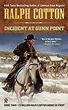 Incident at Gunn Point (Ralph Cotton Western Series)