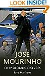Jose Mourinho: Fifty Defining Fixtures