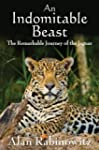 An Indomitable Beast: The Remarkable...