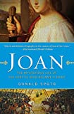 Joan: The Mysterious Life of the Heretic Who Became a Saint