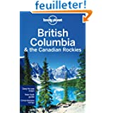 British Columbia & the Canadian Rockies 6ed - Anglais