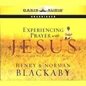 Experiencing Prayer with Jesus: The Power of His Presence and Example | [Henry Blackaby, Norman Blackaby]