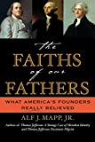 The Faiths of Our Fathers: What America's Founders Really Believed