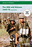 img - for Access to History: The USA and Vietnam 1945-75 3rd Edition by Sanders, Vivienne (2007) Paperback book / textbook / text book