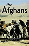 img - for The Afghans (Peoples of Asia) by Willem Vogelsang (2001-11-28) book / textbook / text book